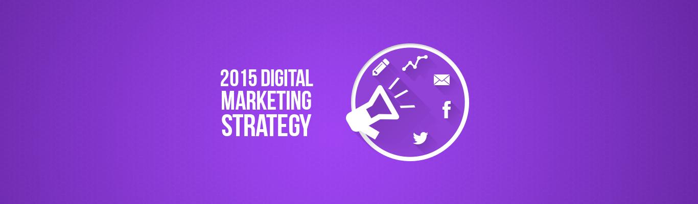 2015 Digital marketing strategy