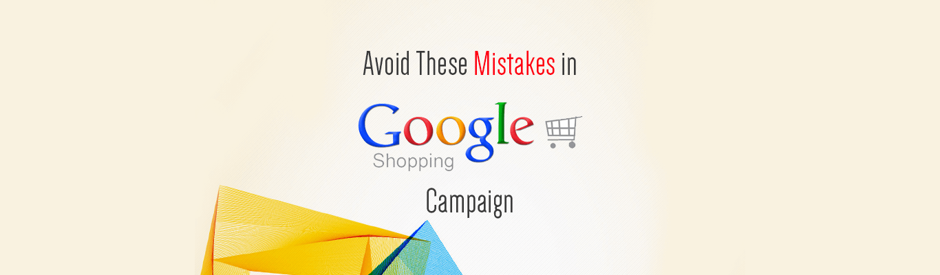Avoid These Mistakes in Google Shopping Campaign