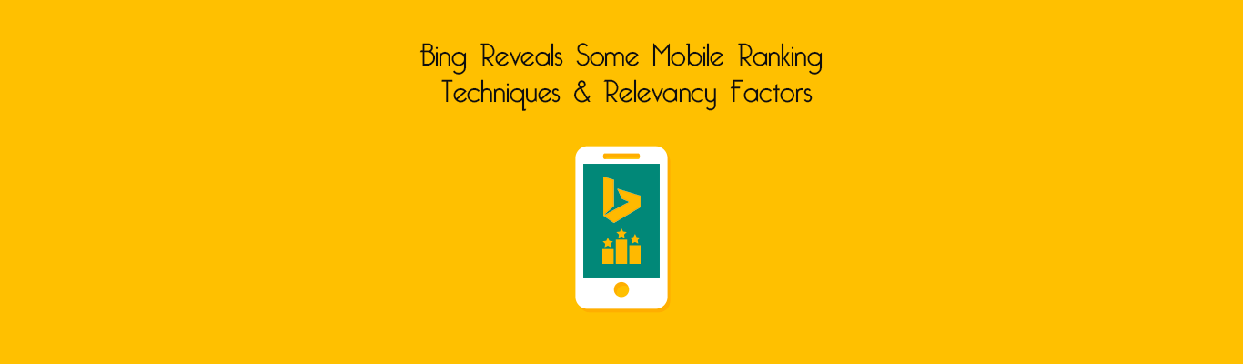 Bing Reveals Some Mobile Ranking Techniques and Relevancy Factors