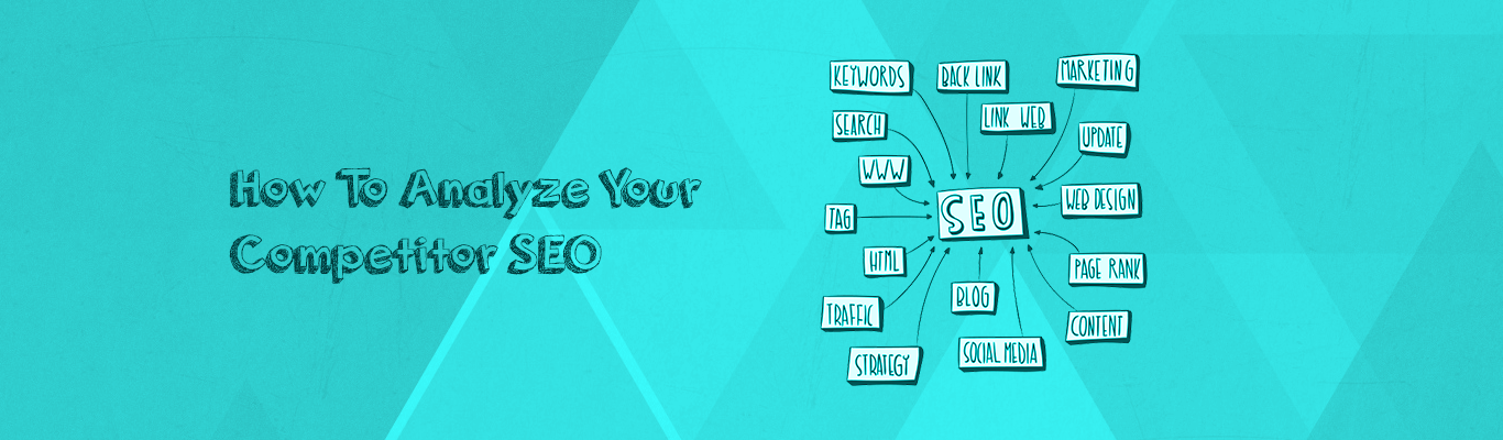 How To Analyze Your Competitor SEO