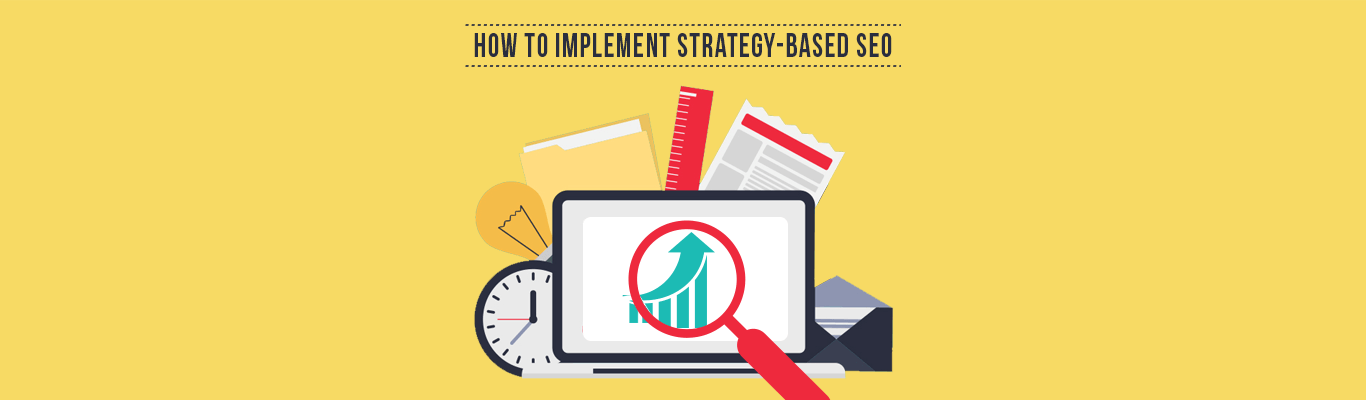How to Implement Strategy-Based SEO