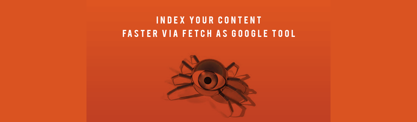 Index Your Content Faster Via Fetch as Google Tool