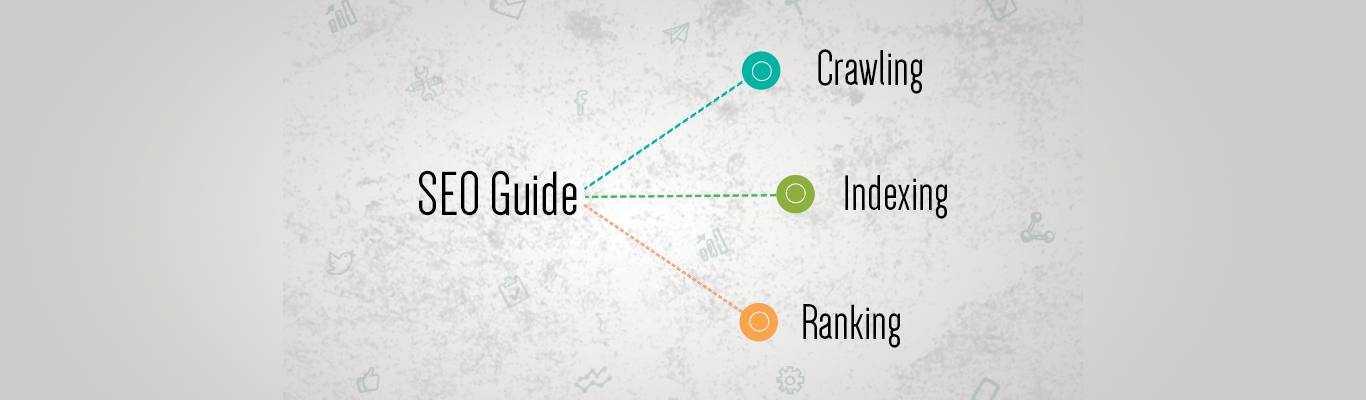 SEO Guide to Crawling Indexing and Ranking