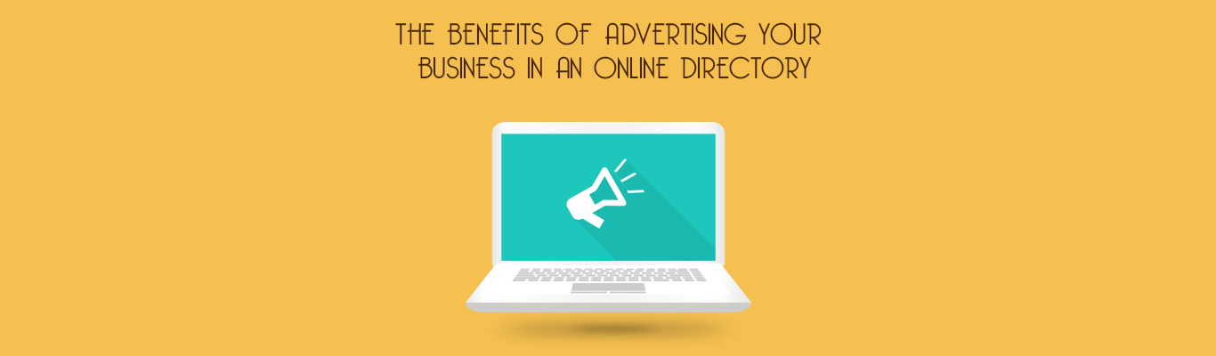 THE BENEFITS OF ADVERTISING YOUR BUSINESS IN AN ONLINE DIRECTORY