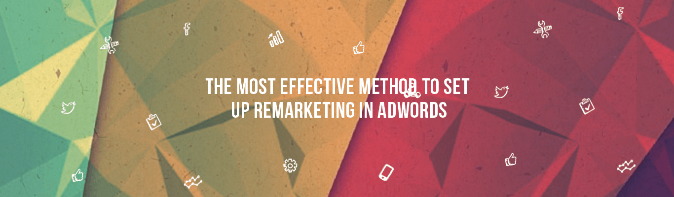 The most effective method to set up remarketing in Adwords