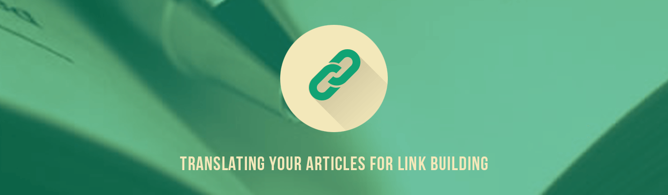 Translating Your Articles for Link Building