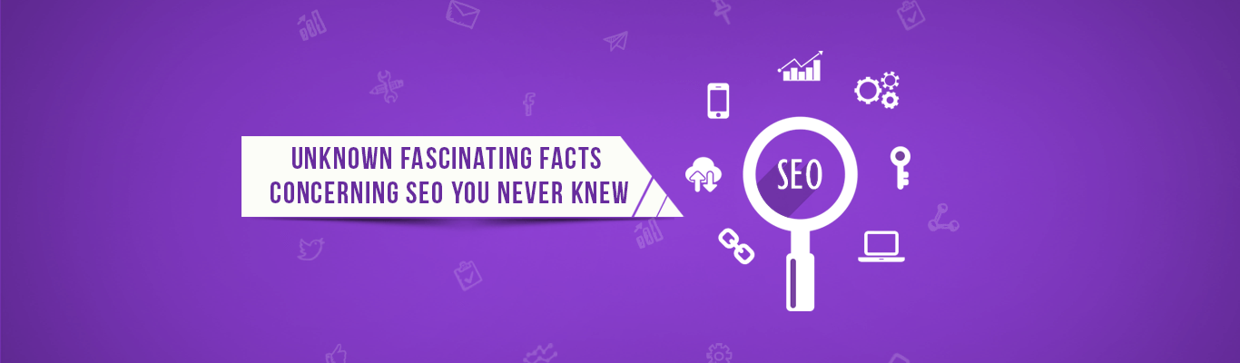 Unknown fascinating Facts concerning SEO you never knew