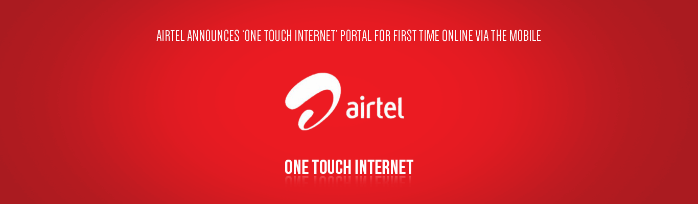 Airtel Announces One Touch Internet Portal for first time online via the mobile