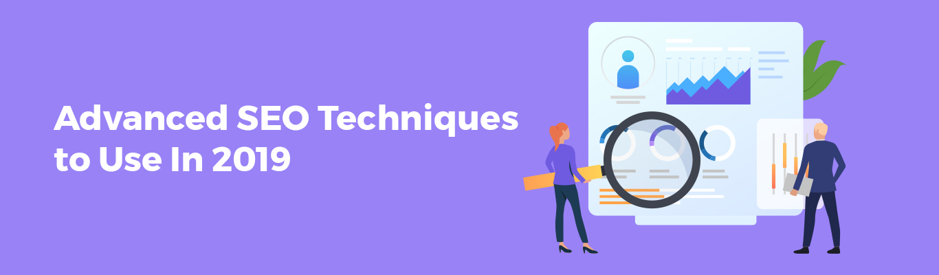 Advanced SEO Techniques to Use In 2019