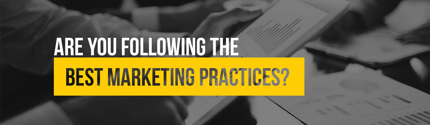 Are you following the best marketing practices?