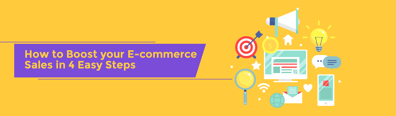 How to Boost your E-commerce Sales in 4 Easy Steps