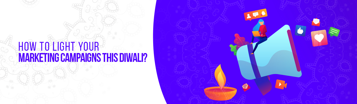 How to light your marketing campaigns this Diwali?