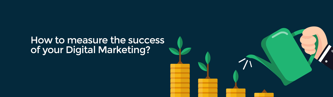 How to measure the success of your Digital Marketing?