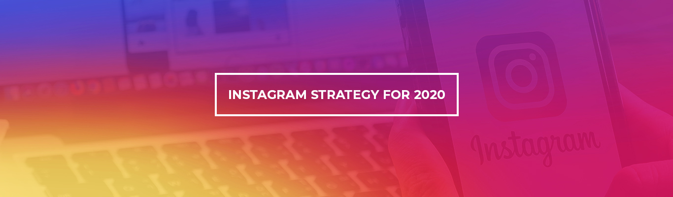 Instagram Strategy for 2020