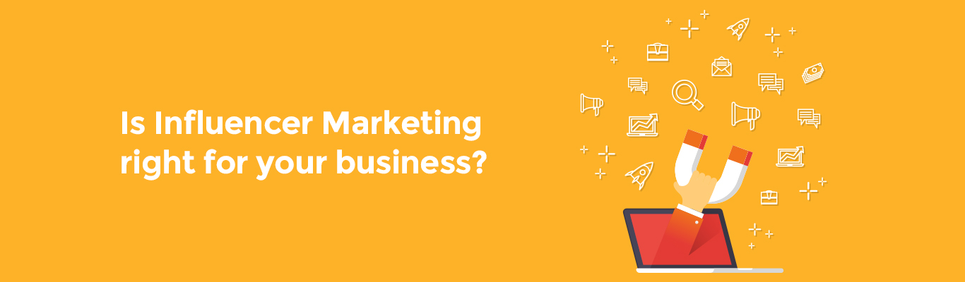 Is Influencer Marketing right for your business?