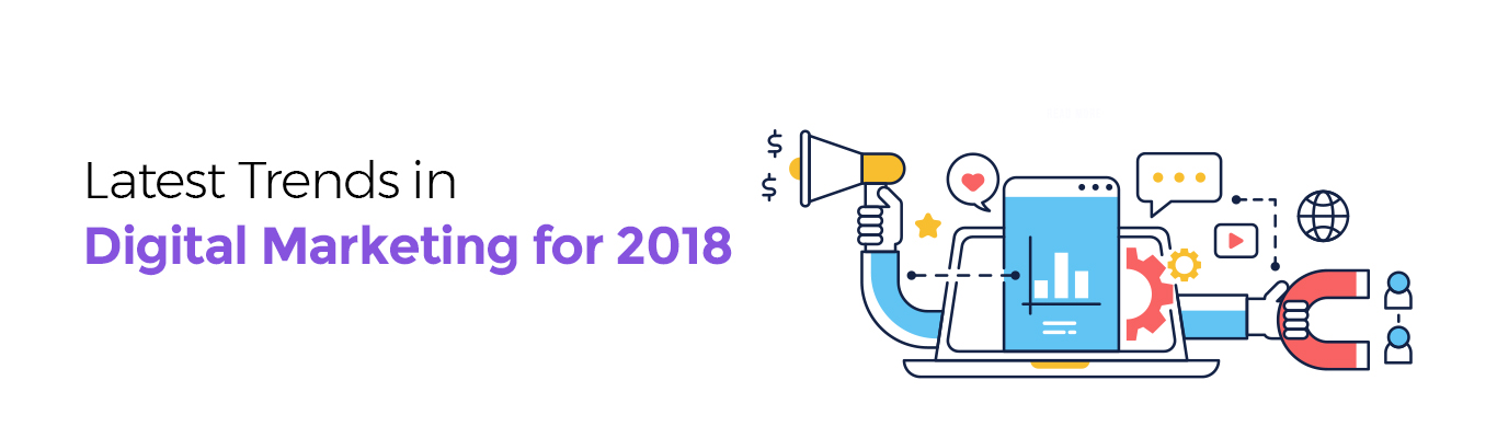 Latest Trends in Digital Marketing for 2018