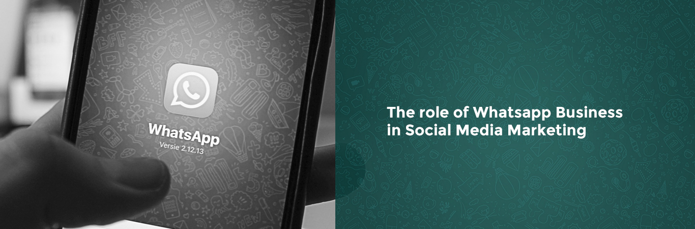 The role of Whatsapp Business in Social Media Marketing