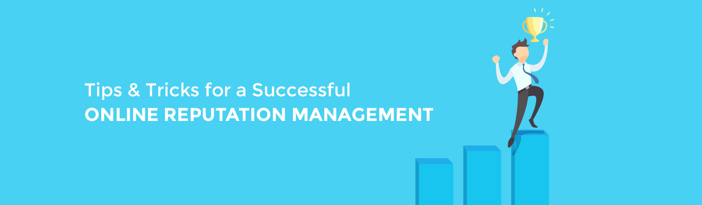 Tips and Tricks for a Successful Online Reputation Management