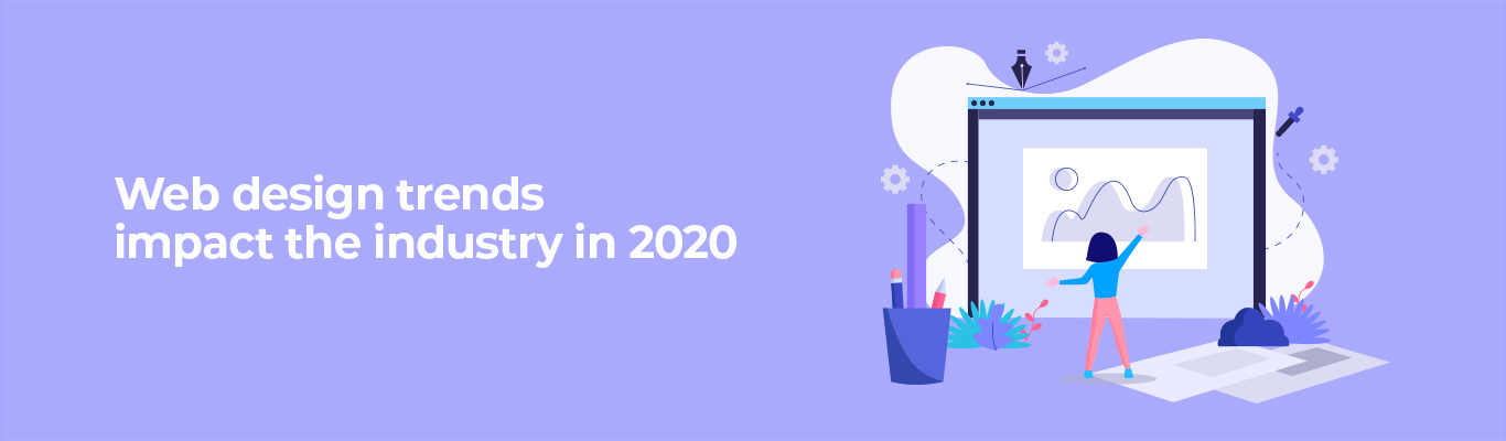 Web design trends impact the industry in 2020