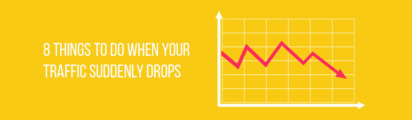 8 Things to do when your Traffic suddenly drops
