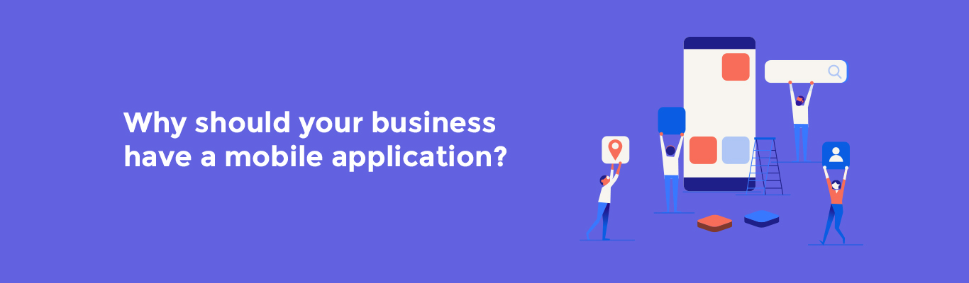 Why should your business have a mobile application?