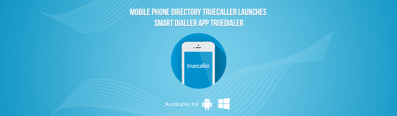 True caller launches True dialer a Smartphone dialer app