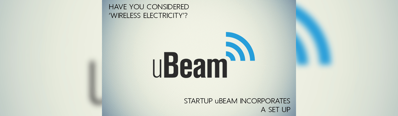 Have you considered Wireless Electricity? Startup uBeam incorporates a set up